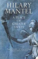 A Place of Greater Safety (Mantel, H.)