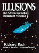 Illusions: Adventures of Reluctant Messiah (Bach, R.)