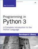 Programming in Python 3: A Complete Introduction to the Python Language (Developer's Library) (Summerfield, M.)