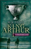 King Arthur: Bloody Cup (Hume, M. K.)