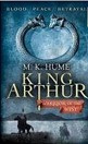 King Arthur: Warrior of the West (Hume, M. K.)