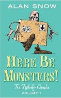 Here Be Monsters!: An Adventure Involving Magic, Trolls, and Other Creatures (Ratbridge Chronicles) (Snow, A.)