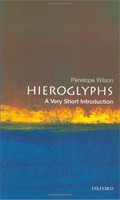 Hieroglyphs: A Very Short Introduction (Very Short Introductions) (Wilson, P.)