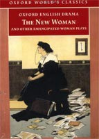 New Woman & Other Emancipated Woman Plays (Oxford World's Classics) (Grundy, S.)