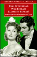 Who Betrays Elizabeth Bennet? (Oxford World's Classics) (Sutherland, J. A.)