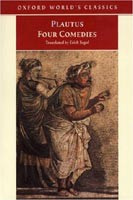 Four Comedies: The Braggart Soldier, The Brothers Menaechmus, The Haunted House, The Pot of Gold (Oxford World's Classics) (Plautus, T. M.)