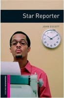 Oxford Bookworms Library Starter - Star Reporter (Hedge, T. (Ed.) - Bassett, J. (Ed.))