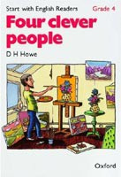 Start with English Readers 4 Four Clever People (Howe, D. H. - Border, R. - Hopkins, F.)