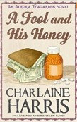 Fool and His Honey: Aurora Teagarden Novel (Harris, Ch.)