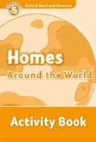 Oxford Read and Discover 5 Homes Around the World AB (Geatches, H. - Advisor, C. - Clegg, J.)