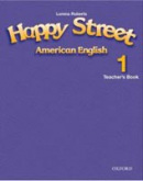 American Happy Street 1 Teacher's Book (Bowler, B. - Roberts, L.)