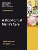 Oxford Picture Dictionary Reading Library (9 readers): A Big Night at Maria's Café (Fletcher, S.)