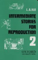 Stories for Reproduction 2 Intermediate Book (Hill, L. A.)