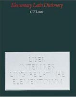 Elementary Latin Dictionary (Lewis, C. T.)