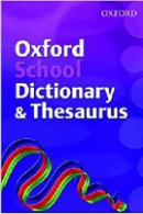 Oxford School Dictionary and Thesaurus 2007 (Allen, R.)
