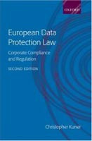 European Data Protection Law: Corporate Compliance and Regulation (Kuner, C.)