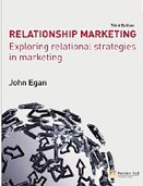 Relationship Marketing: Exploring Relational Strategies in Marketing (Egan, J.)