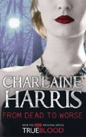 From Dead to Worse: A True Blood Novel (Harris, Ch.)