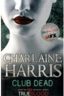 Club Dead: A True Blood Novel (Harris, Ch.)