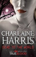 Dead To The World: A True Blood Novel (Harris, Ch.)