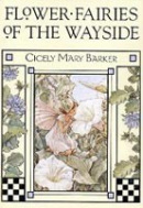 Flower Fairies of the Wayside (Barker, C. M.)