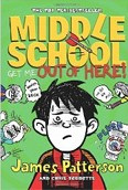 Middle School: Get Me Out of Here! (Patterson, J.)