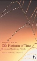 Platform of Time: Memoirs of Family and Friends (Woolf, V.)