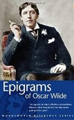 Epigrams of Oscar Wilde (Wordsworth Reference) (Wilde, O.)