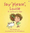 Say Please, Louise! (Cautionary Tales) (Cox, P. R.)