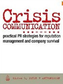 Crisis Communication: Practical PR Strategies for Reputation Management (Anthonissen, P.)