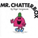Mr. Chatterbox (Hargreaves, R.)
