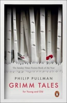 Grimm Tales: For Young and Old (Pullman, P.)