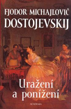 Uražení a ponížení (Fjodor Michajlovič Dostojevskij)