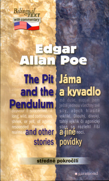 Jáma a kyvadlo a jiné povídky, The Pit and the Pendulum and other stories (Edgar Allan Poe)