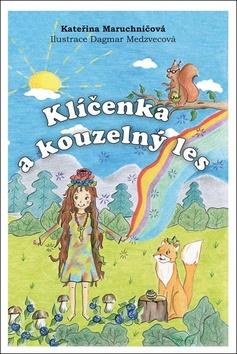 Klíčenka a kouzelný les (Kateřina Maruchničová; Dagmar Medzvecová)
