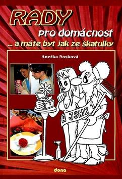 Rady pro domácnost (Anežka Nosková)