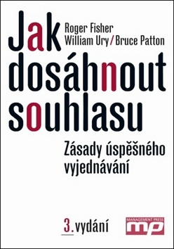 Jak dosáhnout souhlasu (Roger Fisher; William Ury; Bruce Patton)