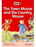 The Town Mouse and the Country Mouse (Family and Friends Readers 2A) (Arengo, S. - Rowe, S.)