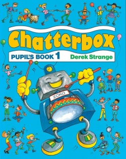 Chatterbox 1 Pupil's Book (Strange, D. - Holderness, J. A.)