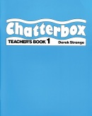 Chatterbox 1 Teacher's Book (Strange, D. - Holderness, J. A.)