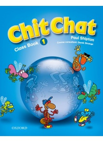 Chit Chat 1 Class Book (Shipton, P.)