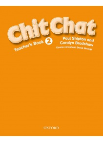 Chit Chat 2 Teacher's Book (Shipton, P.)