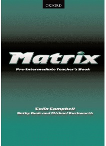Matrix Pre-Intermediate Teacher's Book (Gude, K. - Wildman, J. - Duckworth, M.)