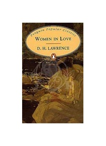 Lawrence - Women in Love (Penguin Popular Classics) (Lawrence, D. H.)
