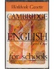 Cambridge English for Schools 1 WB Cass