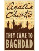 They Came to Baghdad (Christie, A.)