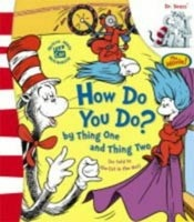 Cat in the Hat: How Do You Do? by Thing One and Thing Two (Dr. Seuss)