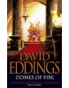Domes of Fire (Eddings, D.)