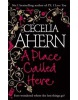Place Called Here (Ahern, C.)