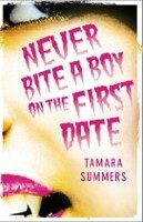 Never Bite a Boy on the First Date (Summers, T.)
